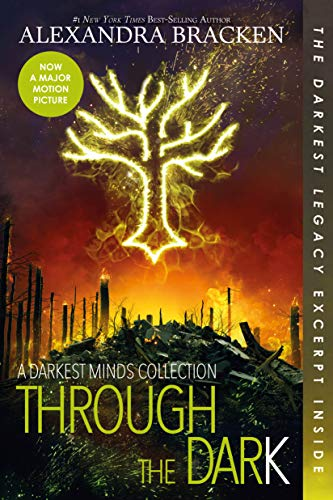Through the Dark: A Darkest Minds Collection (Darkest Minds Novel, A)
