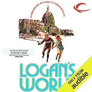 Logan's World                   Written by:                                                                                                                                 William F. Nolan                               Narrated by:                                                                                                                                 Oliver Wyman                      Length: 5 hrs and 17 mins     Not rated yet     Overall 0.0