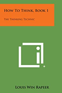 How to Think, Book 1: The Thinking Technic