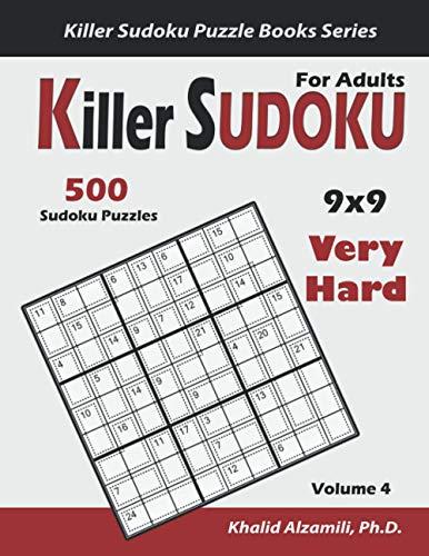 Killer Sudoku For Adults: 500 Very Hard Killer Sudoku (9x9) Puzzles : Keep Your Brain Young (Killer Sudoku Puzzle Books Series)