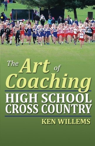 The Art of Coaching High School Cross Country by Willems, Ken (2014) Paperback