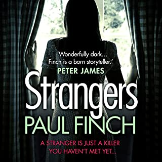 Strangers                   By:                                                                                                                                 Paul Finch                               Narrated by:                                                                                                                                 Chloe Massey                      Length: 11 hrs and 40 mins     334 ratings     Overall 4.4