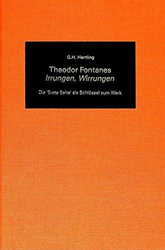 Theodor Fontanes 'Irrungen, Wirrungen»: Die «Erste Seite» als Schlüssel zum Werk (German Studies...