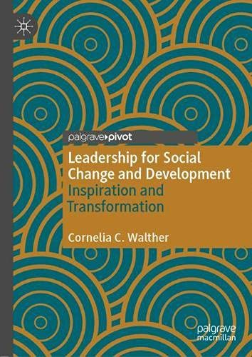 Leadership for Social Change and Development: Inspiration and Transformation