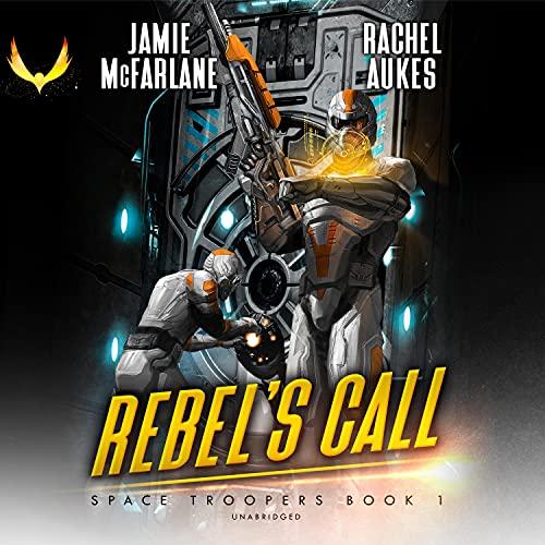 Rebel's Call: The Space Trooper Series