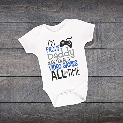 I'm Proof Daddy Doesn't Play Video Games All The Time Baby Bodysuit - Funny Baby Clothes - Baby Shower Gift - Baby Boy - BO0109