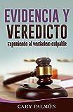 Evidencia Y Veredicto: Exponiendo al verdadero culpable