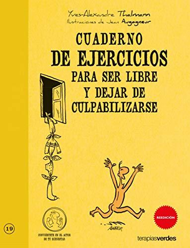 Cuaderno Ej.Ser Libre Y Dejar De Culpabilizarse (Terapias Cuadernos ejercicios)