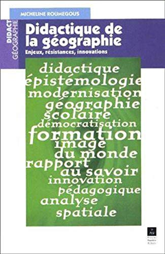 Didactique de la géographie. Enjeux, résistances, innovations 1968-1998