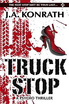 Truck Stop - A Psycho Thriller by [J.A. Konrath]