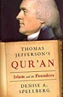 Thomas Jefferson's Qur'an: Islam and the Founders by Denise Spellberg(2014-07-01)
