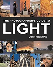 The Photographer's Guide to Light: A Complete Masterclass
