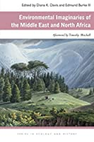 Environmental Imaginaries of the Middle East and North Africa (Ohio University Press Series in Ecology and History)