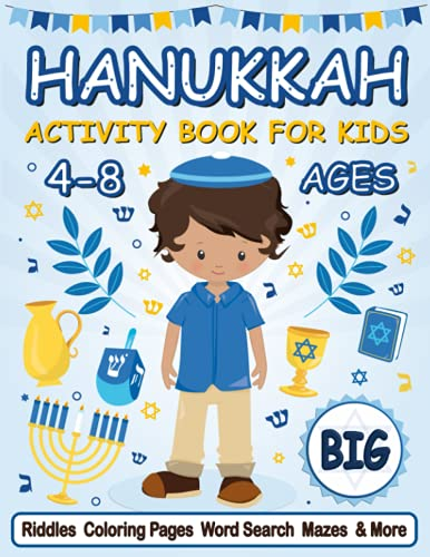 Big Hanukkah Activity Book for Kids 4-8 ages: 55+ Fun Hanukkah Activities For Children | Riddles | Coloring Pages | Word Search | Mazes | Dot to Dot | What Would You Rather | Drawing