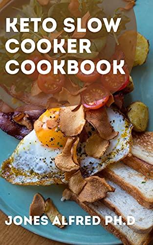 Keto Slow Cooker Cookbook: Easy Keto Crockpot Recipes (English Edition)