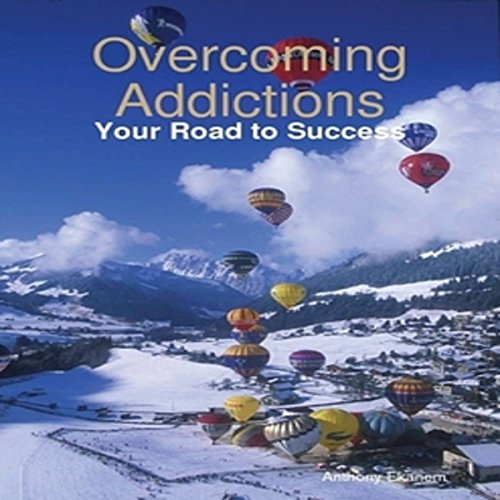 Overcoming Addictions: Your Road to Success audiobook cover art