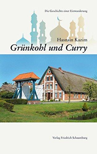 Grünkohl und Curry.: Die Geschichte einer Einwanderung.