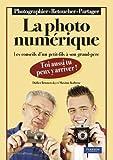 La Photo numérique - Les conseils en informatique d'un petit-fils à son grand-père