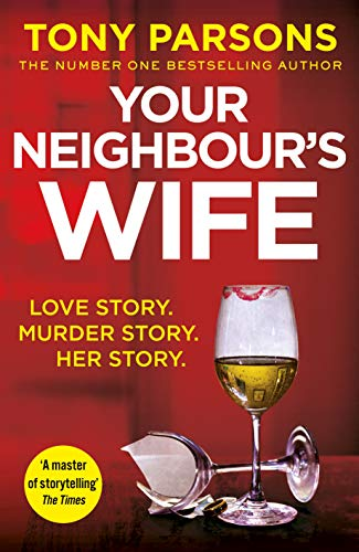 Your Neighbour's Wife by [Tony Parsons]