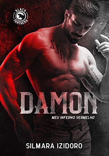 DAMON: Meu Inferno Vermelho (MC Black Panthers Livro 1) por [Silmara Izidoro, Dri Harada, Stephânea de Castro]