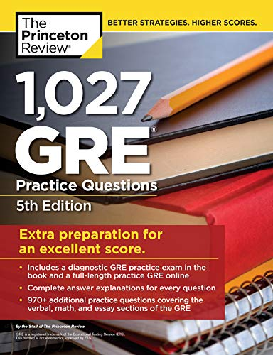1,027 GRE Practice Questions, 5th Edition: GRE Prep for an Excellent Score (Graduate School Test Pre