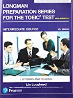Longman Preparation Series for the TOEIC Test: Listening and Reading: Intermediate with MP3 and Answer Key