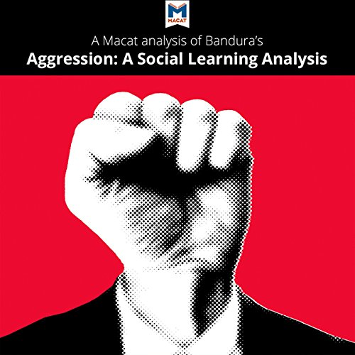 A Macat Analysis of Albert Bandura's Aggression: A Social Learning Analysis audiobook cover art