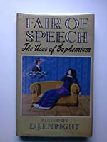 Fair of Speech: The Uses of Euphemism