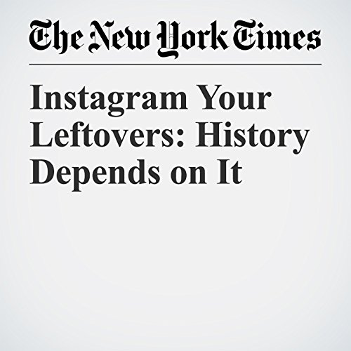 Instagram Your Leftovers: History Depends on It copertina