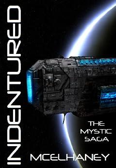 Indentured (The Mystic Saga Book 1) by [Scott McElhaney]