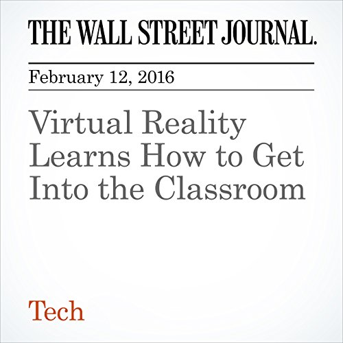 Virtual Reality Learns How to Get Into the Classroom audiobook cover art