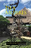 Best of Isla Mujeres: A Traveler's Guide to the Island's Best (English Edition)