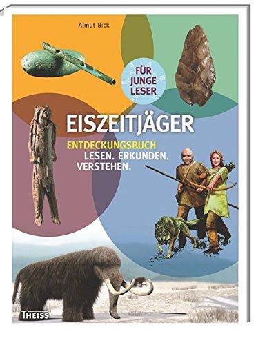 Eiszeitjäger: Entdeckungsbuch: Lesen - Erkunden - Verstehen