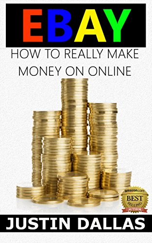 eBay: How to Really Make Money Online (English Edition)