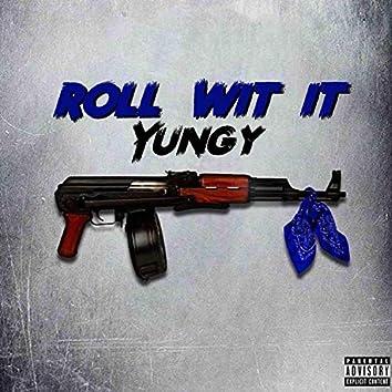 Roll Wit It