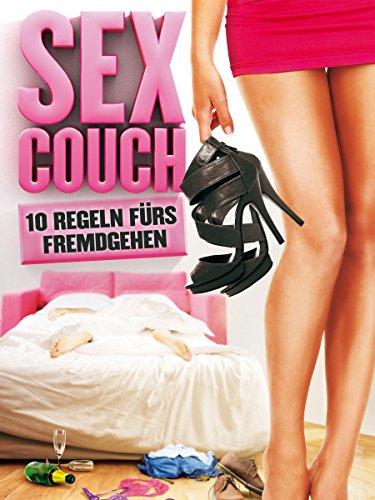 Sex Couch - 10 Regeln fürs Fremdgehen [dt./OV]