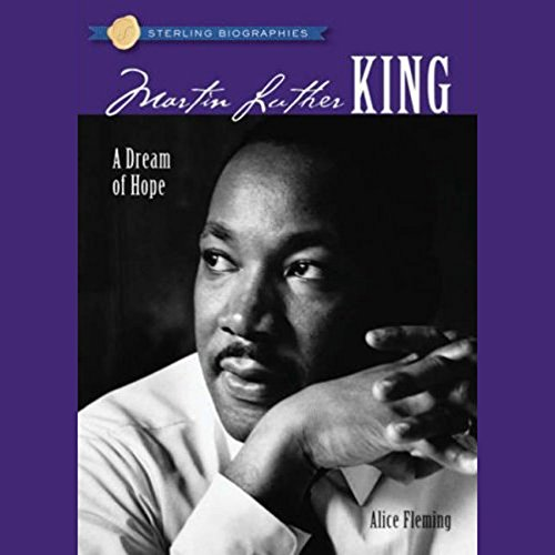 Sterling Biographies     Martin Luther King Jr.              By:                                                                                                                                 Alice Fleming                               Narrated by:                                                                                                                                 Jay Snyder                      Length: 2 hrs and 44 mins     16 ratings     Overall 4.3