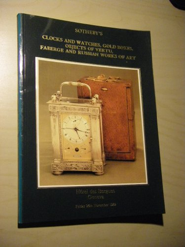 Sotheby's Clocks and Watches, Gold Boxes, Objects of Vertu, Faberge and Russian Works of Art. Hotel des Bergues, Geneva, Friday26th November 1982