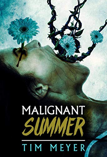 Malignant Summer by [Tim Meyer]
