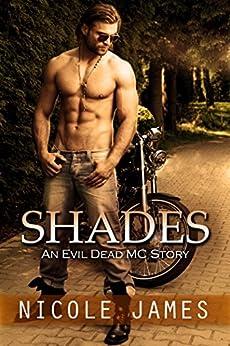 SHADES: An Evil Dead MC Story (The Evil Dead MC Series Book 3) by [Nicole James]