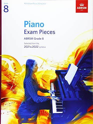 Piano Exam Pieces 2021 & 2022, ABRSM Grade 8: Selected from the 2021 & 2022 syllabus (ABRSM Exam Pieces)