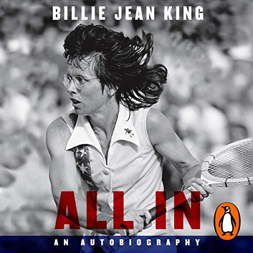 All In: The Autobiography of Billie Jean King