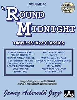 Volume 40: 'Round Midnight (with 2 Free Audio CDs): 40: Timeless Jazz Classics (Jamey Aebersold Play-A-Long Series)