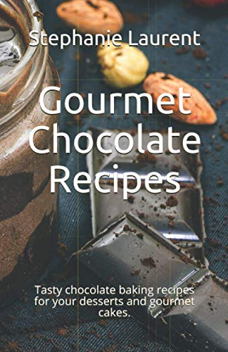 Gourmet Chocolate Recipes: Tasty chocolate baking recipes for your desserts and gourmet cakes.