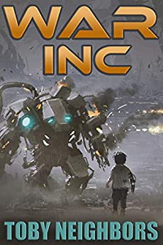 War INC: Ace Evans Trilogy book 1 by [Toby Neighbors]