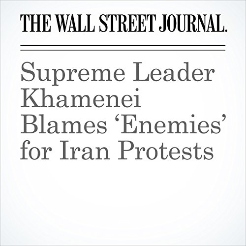 Supreme Leader Khamenei Blames 'Enemies' for Iran Protests copertina