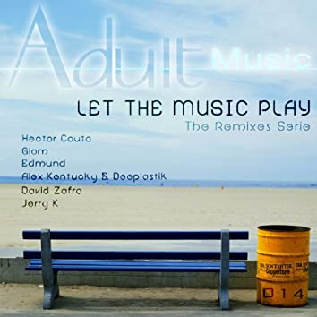 Let the Music Play (feat. Pablo Fierro) [The Remixes Serie]
