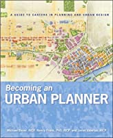 Becoming an Urban Planner: A Guide to Careers in Planning and Urban Design by Michael Bayer Nancy Frank Jason Valerius(2010-02-02)