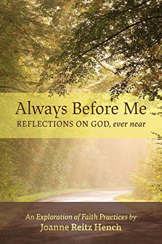 Always Before Me: Reflections on God, Ever Near