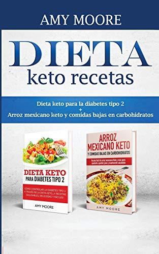 Dieta keto recetas: Dieta keto para la diabetes tipo 2 + Arroz mexicano keto y comidas bajas en carbohidratos